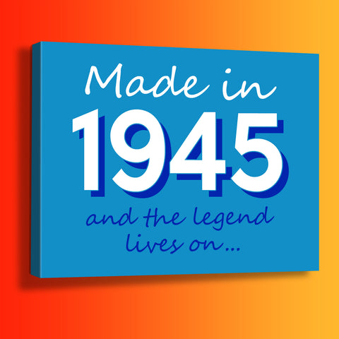 Made In 1945 and The Legend Lives On Canvas Print Azure