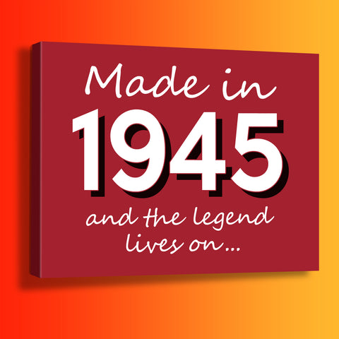 Made In 1945 and The Legend Lives On Canvas Print Brick Red