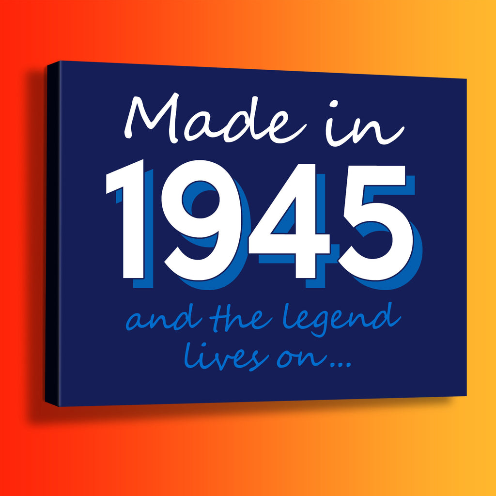 Made In 1945 and The Legend Lives On Canvas Print Navy