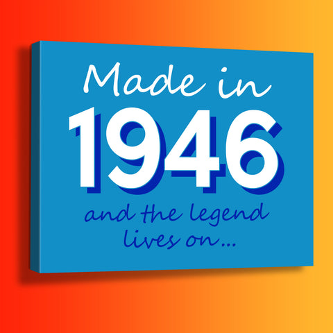 Made In 1946 and The Legend Lives On Canvas Print Black