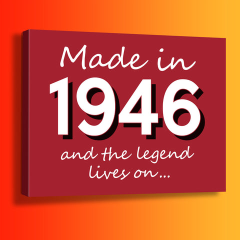 Made In 1946 and The Legend Lives On Canvas Print Brick Red