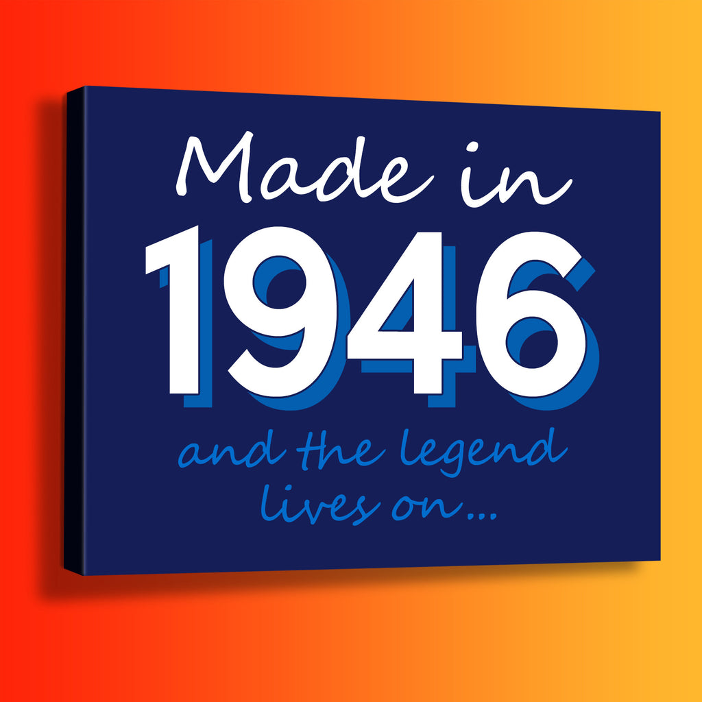 Made In 1946 and The Legend Lives On Canvas Print Navy