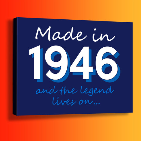 Made In 1946 and The Legend Lives On Canvas Print