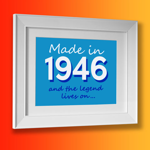 Made In 1946 and The Legend Lives On Framed Print Azure