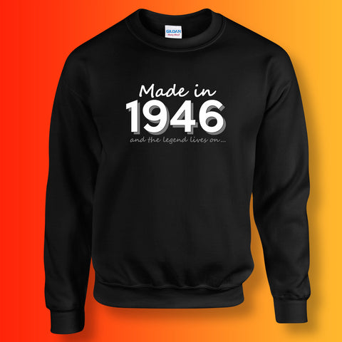 Made In 1946 and The Legend Lives On Sweater Black