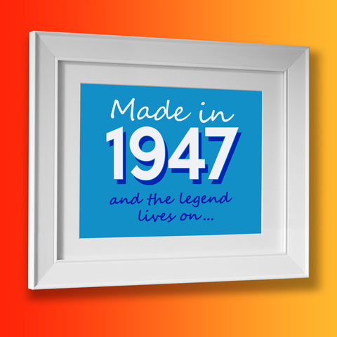 Made In 1947 and The Legend Lives On Framed Print Azure