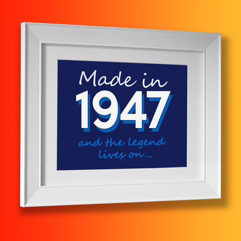 Made In 1947 and The Legend Lives On Framed Print