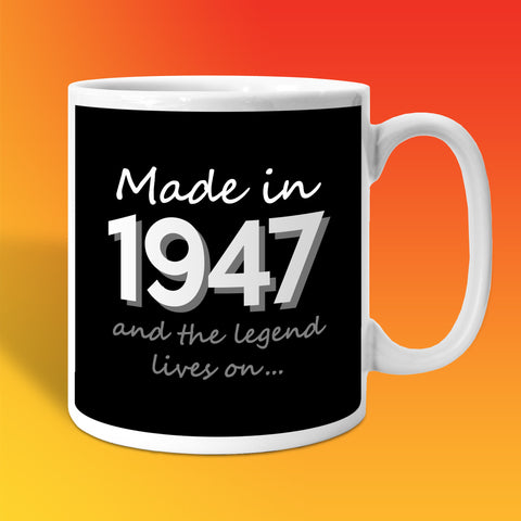 Made In 1947 and The Legend Lives On Black