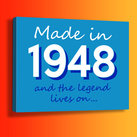 Made In 1948 and The Legend Lives On Canvas Print Black