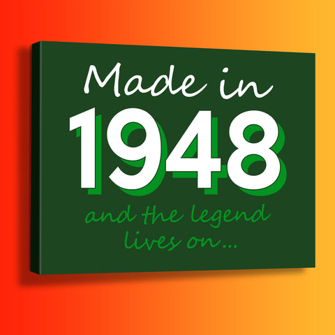 Made In 1948 and The Legend Lives On Canvas Print Bottle Green