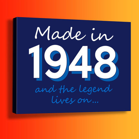 Made In 1948 and The Legend Lives On Canvas Print Navy