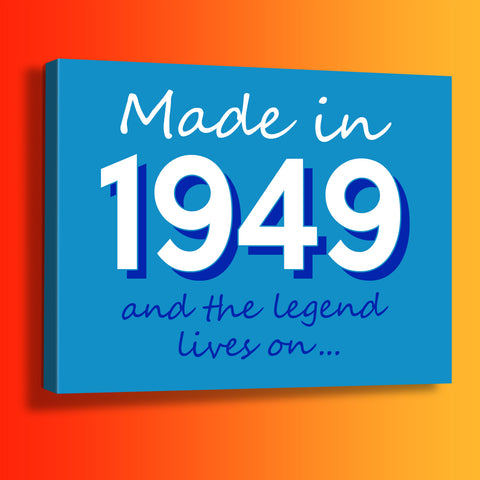 Made In 1949 and The Legend Lives On Canvas Print Black