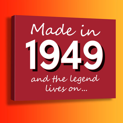 Made In 1949 and The Legend Lives On Canvas Print Brick Red