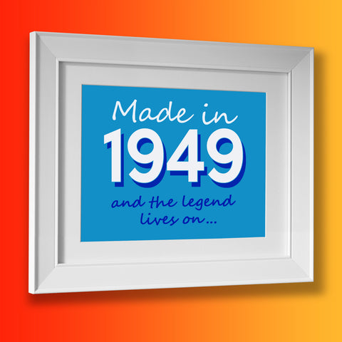 Made In 1949 and The Legend Lives On Framed Print Azure