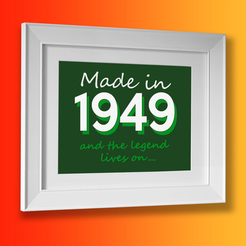 Made In 1949 and The Legend Lives On Framed Print Black