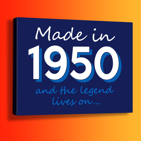 Made In 1950 and The Legend Lives On Canvas Print