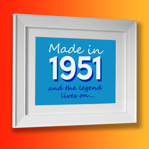 Made In 1951 and The Legend Lives On Framed Print Azure