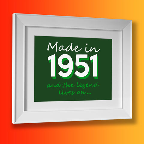 Made In 1951 and The Legend Lives On Framed Print Black