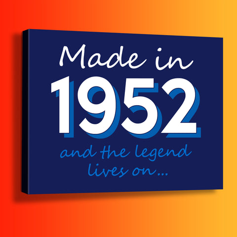 Made In 1952 and The Legend Lives On Canvas Print