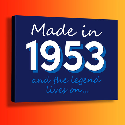 Made In 1953 and The Legend Lives On Canvas Print
