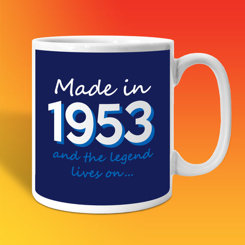 Made In 1953 and The Legend Lives On Mug