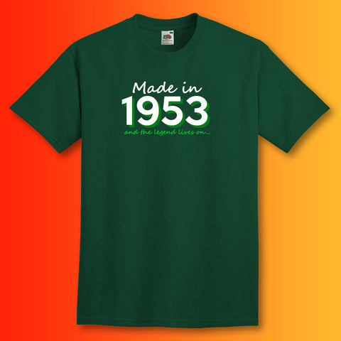 Made In 1953 and The Legend Lives On Unisex T-Shirt