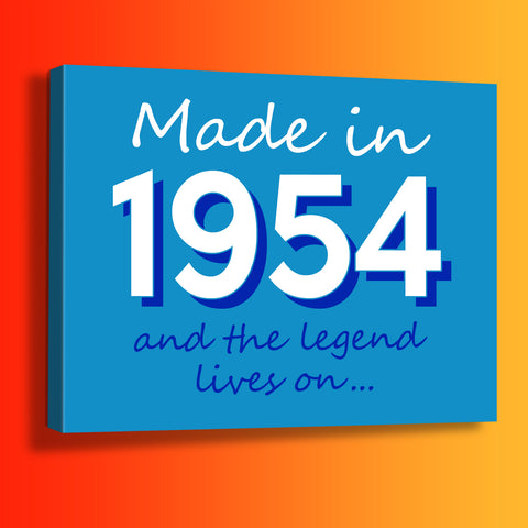 Made In 1954 and The Legend Lives On Canvas Print Azure