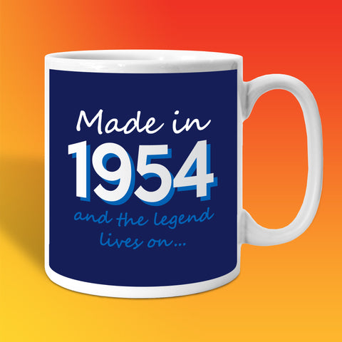 Made In 1954 and The Legend Lives On Mug