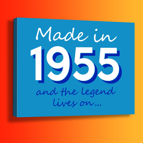Made In 1955 and The Legend Lives On Canvas Print Azure