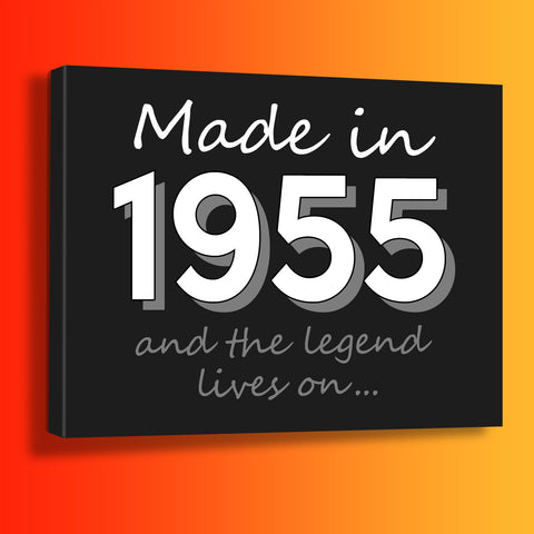 Made In 1955 and The Legend Lives On Canvas Print Black
