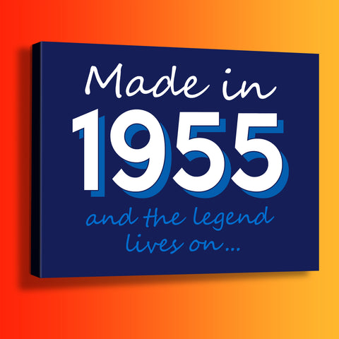 Made In 1955 and The Legend Lives On Canvas Print