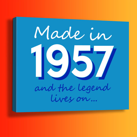 Made In 1957 and The Legend Lives On Canvas Print Azure