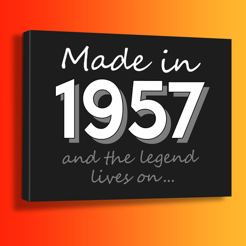 Made In 1957 and The Legend Lives On Canvas Print Black
