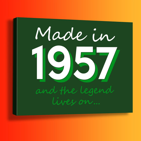Made In 1957 and The Legend Lives On Canvas Print Bottle Green