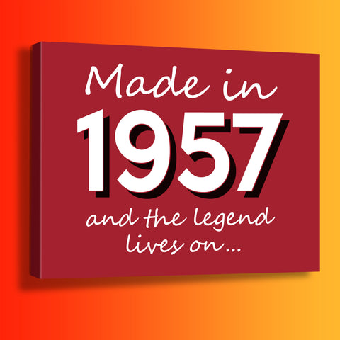 Made In 1957 and The Legend Lives On Canvas Print Brick Red