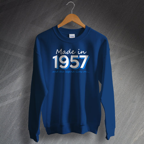 1957 Sweatshirt Made in 1957 and The Legend Lives On