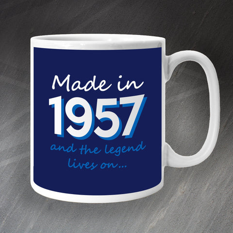 1957 Mug Made in 1957 and The Legend Lives On