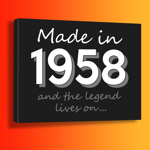 Made In 1958 and The Legend Lives On Canvas Print Black