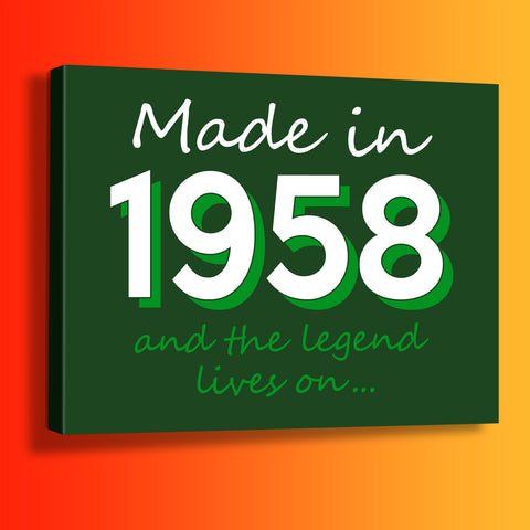Made In 1958 and The Legend Lives On Canvas Print Bottle Green