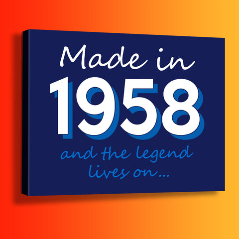 Made In 1958 and The Legend Lives On Canvas Print