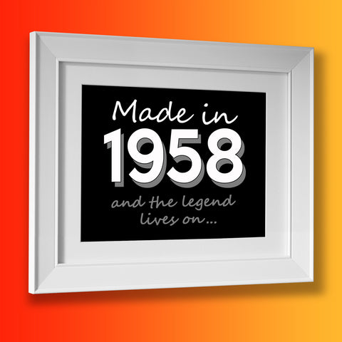 Made In 1958 and The Legend Lives On Framed Print Black