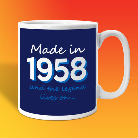 Made In 1958 and The Legend Lives On Mug