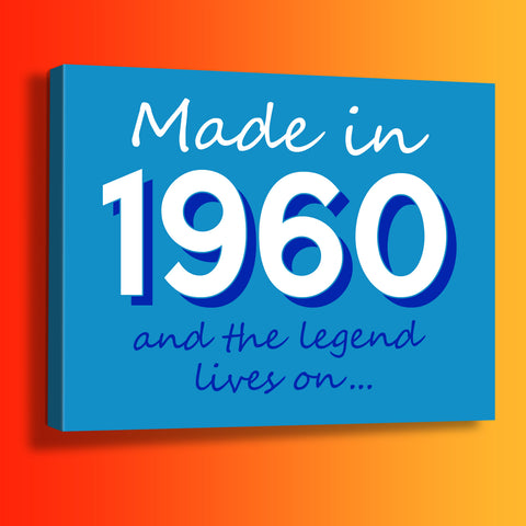 Made In 1960 and The Legend Lives On Canvas Print Azure