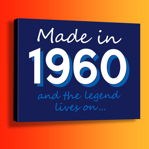Made In 1960 and The Legend Lives On Canvas Print