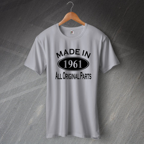 1961 T-Shirt Made in 1961 All Original Parts