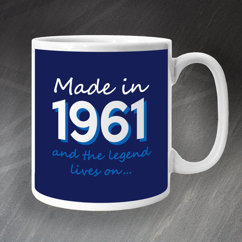 1961 Mug Made in 1961 and The Legend Lives On