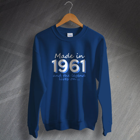 1961 Sweatshirt Made in 1961 and The Legend Lives On