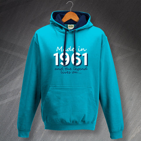Made in 1961 and The Legend Lives On Hoodie