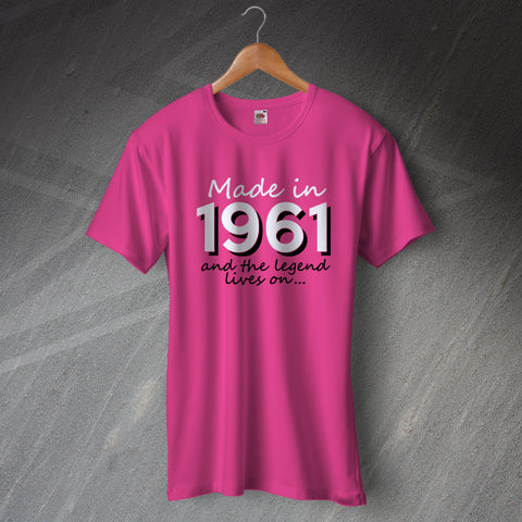 Made In 1961 and The Legend Lives On Unisex T-Shirt