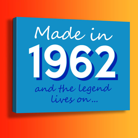 Made In 1962 and The Legend Lives On Canvas Print Azure